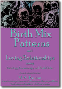 Birth Mix Patterns and Loving Relationships using Astrology, Numerology and Birth Order