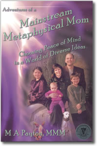 Adventures Of A Mainstream Metaphysical Mom: Choosing Peace Of Mind In A World Of Diverse Ideas